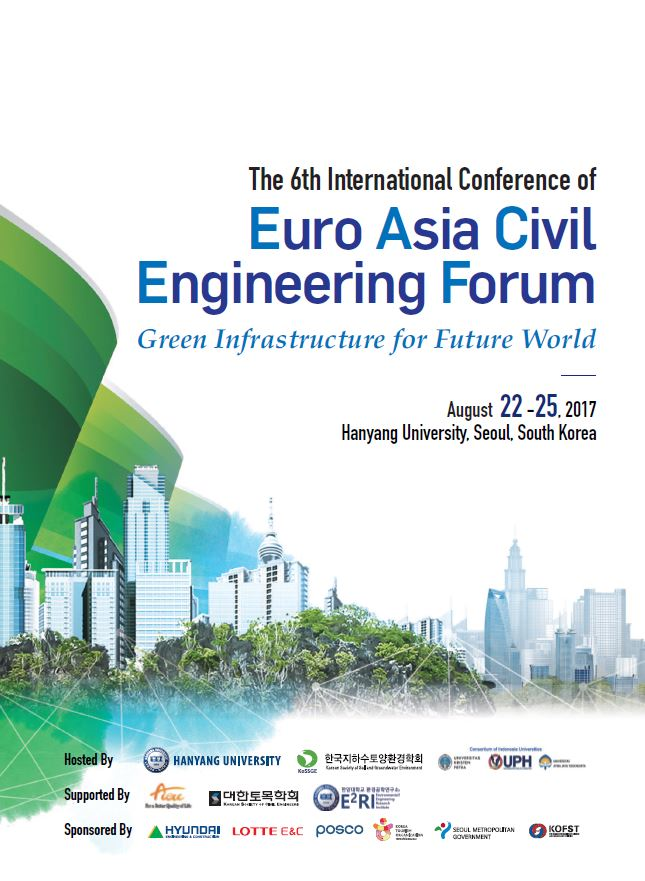 The 6th International Conference of Euro Asia Civil Engineering Forum (EACEF 2017)