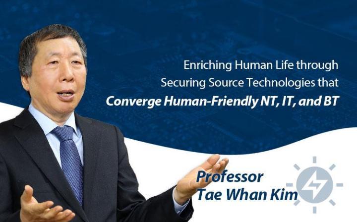 [2019研究优秀教授]通过融合具有亲近人类性的NT,IT,BT的原创技术,使人类生活变得更加丰富