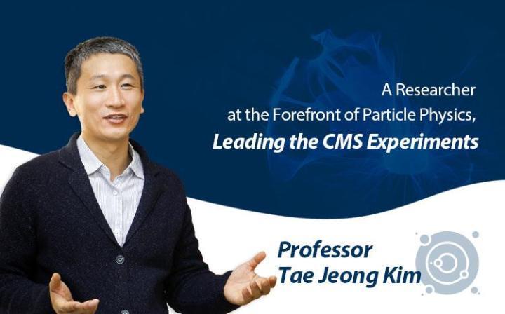 [2019研究优秀教授]领导CMS实验主导研究的粒子物理学最前沿学者